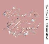 best regards.vintage card.... | Shutterstock .eps vector #547482748