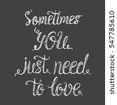 vector calligraphy. sometimes... | Shutterstock .eps vector #547785610