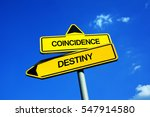 Small photo of Coincidence vs Destiny - Traffic sign with two options - fate, fatality and fatal predetermination of future or event is happening accidentally. Inevitable plan of life vs possibility to change future