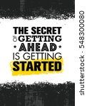 the secret of getting ahead is... | Shutterstock .eps vector #548300080