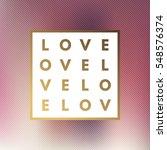 romantic love gold minimal logo ... | Shutterstock .eps vector #548576374