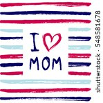 vector i love you mom phrase... | Shutterstock .eps vector #548581678
