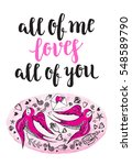 all of me loves all of you.... | Shutterstock .eps vector #548589790