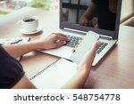 close up of woman hands using... | Shutterstock . vector #548754778