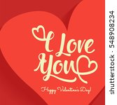 romantic happy valentines day... | Shutterstock .eps vector #548908234