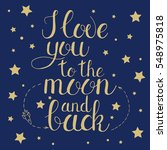 i love you to the moon and back....   Shutterstock .eps vector #548975818