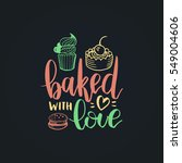 baked with love vector... | Shutterstock .eps vector #549004606
