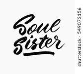 soul sister. ink hand lettering.... | Shutterstock .eps vector #549073156