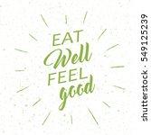 eat well feel good sign....   Shutterstock .eps vector #549125239