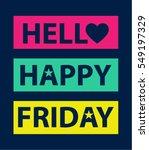 hello happy friday slogan...   Shutterstock .eps vector #549197329
