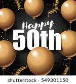 happy 50th golden balloon and... | Shutterstock . vector #549301150