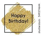 gold sparkles background happy... | Shutterstock .eps vector #549374644