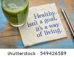 healthy is not a goal  it is a... | Shutterstock . vector #549426589