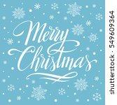 merry christmas  hand written... | Shutterstock . vector #549609364