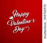 happy valentine's day hand... | Shutterstock .eps vector #549702970