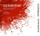 big realistic blood splash... | Shutterstock .eps vector #549866014