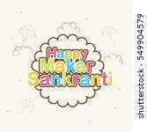 makar sankranti greeting card.   Shutterstock .eps vector #549904579
