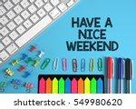 have a nice weekend | Shutterstock . vector #549980620