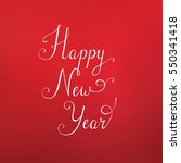 """lettering """"happy new year""""...   Shutterstock .eps vector #550341418"""