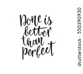 done is better than perfect.... | Shutterstock .eps vector #550390930
