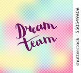 dream team. illustration with... | Shutterstock .eps vector #550549606