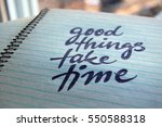 good things take time... | Shutterstock . vector #550588318