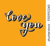 love you   hand drawn lettering.... | Shutterstock .eps vector #550592260