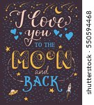 i love you to the moon and back ... | Shutterstock .eps vector #550594468
