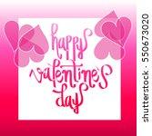 happy valentine's day... | Shutterstock .eps vector #550673020