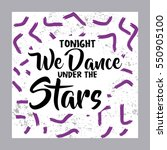 tonight we dance under the... | Shutterstock .eps vector #550905100