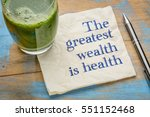 the greatest wealth is health... | Shutterstock . vector #551152468