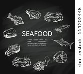 seafood concept on chalkboard.... | Shutterstock .eps vector #551202448
