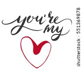 hand lettering.you are my love. ... | Shutterstock .eps vector #551369878
