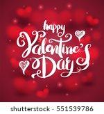 happy valentine's day lettering ... | Shutterstock .eps vector #551539786