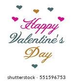 happy valentine's day lettering ... | Shutterstock .eps vector #551596753