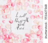 Stock photo do small things with great love inspirational quote made with calligraphy and floral pattern with 551627368