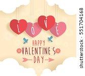 happy valentine day design... | Shutterstock .eps vector #551704168