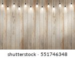 wood wall with bulb lights lamp.... | Shutterstock . vector #551746348