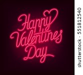 Happy Valentines Day text. Vector neon sign. Valentine's card. | Shutterstock vector #551812540