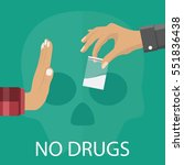 no drugs concept. reject drugs... | Shutterstock .eps vector #551836438