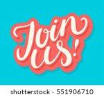 join us  hand lettering. | Shutterstock .eps vector #551906710