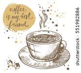 coffee is my best friend.... | Shutterstock .eps vector #551982886