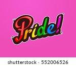 pride word custom lettering... | Shutterstock .eps vector #552006526