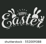 Stock vector happy easter hand sketched logotype badge typography icon lettering happy easter with rabbit ears 552009388