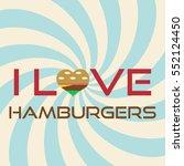 i love hamburgers simple retro... | Shutterstock .eps vector #552124450