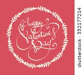 happy valentine's day lettering ... | Shutterstock .eps vector #552177214