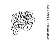 happy love day hand written... | Shutterstock . vector #552207490