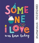 someone i love was born today... | Shutterstock .eps vector #552352483