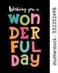 wishing you a wonderful day... | Shutterstock .eps vector #552352498