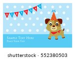 cute puppy birthday greeting... | Shutterstock .eps vector #552380503